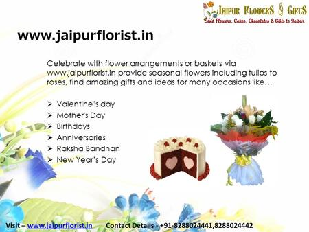 Www.jaipurflorist.in Celebrate with flower arrangements or baskets via www.jaipurflorist.in provide seasonal flowers including tulips to roses, find amazing.
