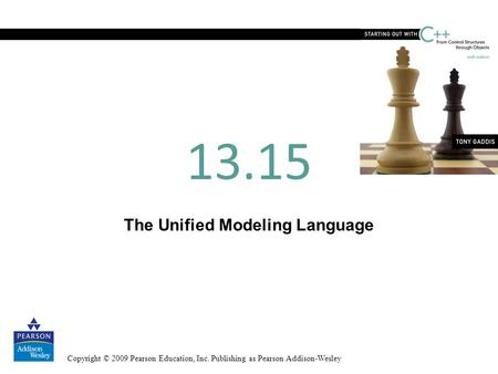 Copyright © 2009 Pearson Education, Inc. Publishing as Pearson Addison-Wesley The Unified Modeling Language 13.15.