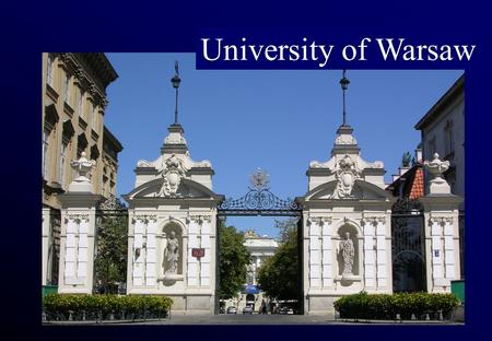 University of Warsaw. History University of Warsaw was founded in 1816. The newly-formed University consisted of the following faculties: Law, Medicine,
