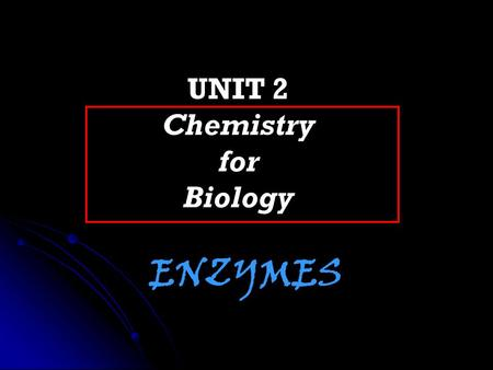 UNIT 2 Chemistry for Biology ENZYMES. A chemical reaction is the process of a chemical change in which substances change into DIFFERENT substances. Reactant(s)