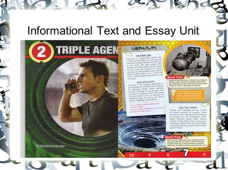 Informational Text and Essay Unit. What is Informational Text? Informational Text: A text that provides facts, ideas, and principles that are related.