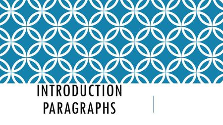 INTRODUCTION PARAGRAPHS. INTRODUCTION PARAGRAPH STRUCTURE: Introductory Paragraph Attention Background Claim Attention Grabber Background Claim.