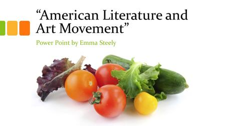 """American Literature and Art Movement"" Power Point by Emma Steely."
