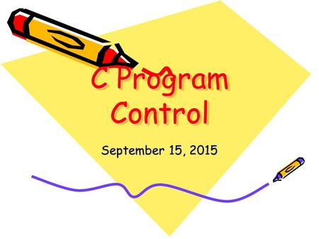 C Program Control September 15, 2015. OBJECTIVES The essentials of counter-controlled repetition. To use the for and do...while repetition statements.