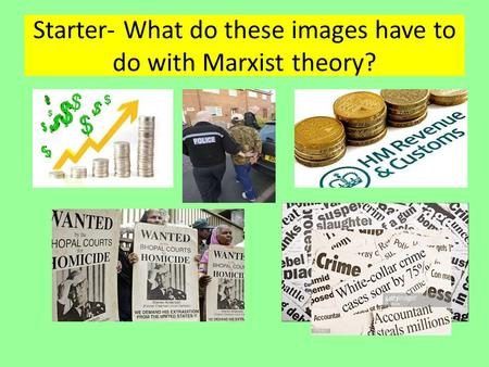 Starter- What do these images have to do with Marxist theory?