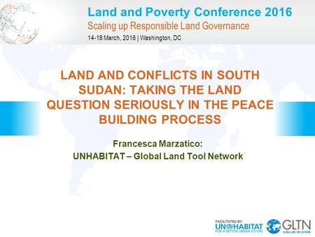 Land and Poverty Conference 2016 Scaling up Responsible Land Governance 14-18 March, 2016 | Washington, DC Francesca Marzatico: UNHABITAT – Global Land.