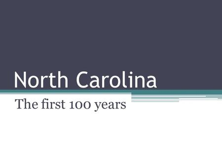 North Carolina The first 100 years. The Jamestown Colony A B C D E.