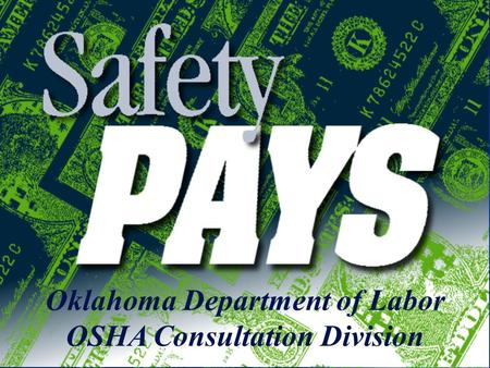 Oklahoma Department of Labor OSHA Consultation Division.