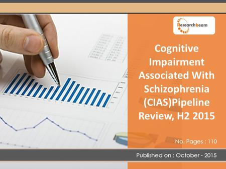Cognitive Impairment Associated With Schizophrenia (CIAS)Pipeline Review, H2 2015 Published on : October - 2015 No. Pages : 110.