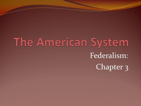Federalism: Chapter 3. The Structure of Federalism Both NATIONAL and REGIONAL governments exist Each must be reasonably INDEPENDENT of each other Decisions.