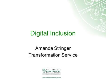 Digital Inclusion Amanda Stringer Transformation Service.