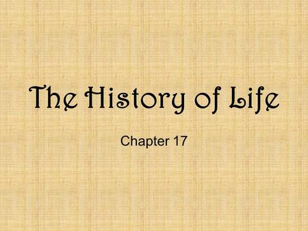 The History of Life Chapter 17. Fossils and Ancient Life Fossil → Any part of, trace of, or preserved remains of ancient life –Fossils may be all, part,