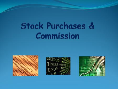 Buying Stocks 1 st : You need to know how much the stock costs. This price is constantly changing. 2 nd : You need to determine how many shares of stock.