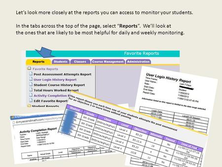 "Let's look more closely at the reports you can access to monitor your students. In the tabs across the top of the page, select ""Reports"". We'll look at."