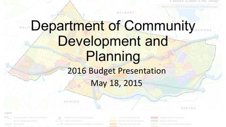 Department of Community Development and Planning 2016 Budget Presentation May 18, 2015.
