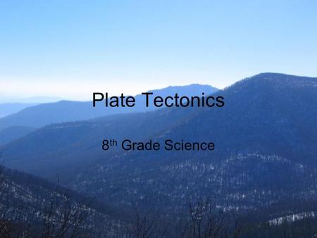 Plate Tectonics 8 th Grade Science. Earth's Composition.