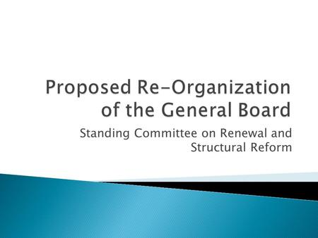 Standing Committee on Renewal and Structural Reform.