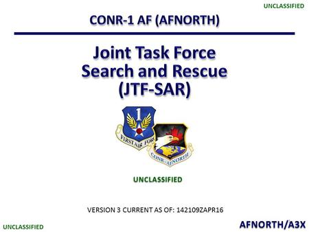1 UNCLASSIFIED UNCLASSIFIED AFNORTH/A3X VERSION 3 CURRENT AS OF: 142109ZAPR16.