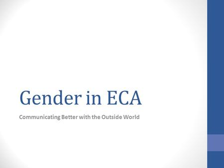 Gender in ECA Communicating Better with the Outside World.
