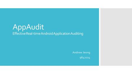 AppAudit Effective Real-time Android Application Auditing Andrew Jeong 9642114.