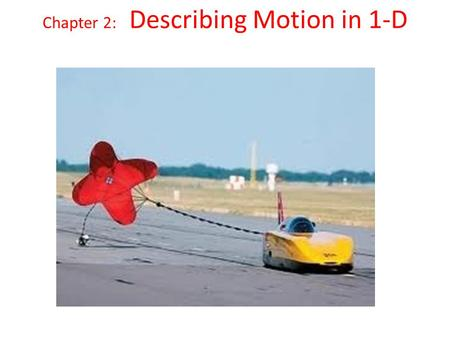 Chapter 2: Describing Motion in 1-D. Frame of Reference Whether or not you are moving depends on your point-of-view. From inside the box car, the woman.