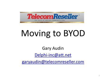 Moving to BYOD Gary Audin  1.