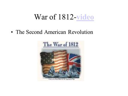 War of 1812-videovideo The Second American Revolution.