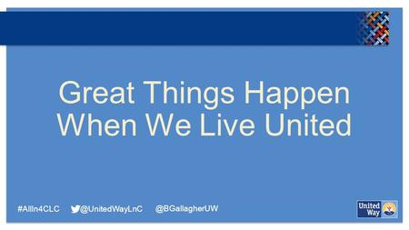 Great Things Happen When We Live
