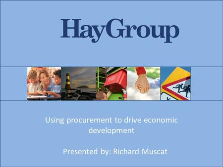 Using procurement to drive economic development Presented by: Richard Muscat.