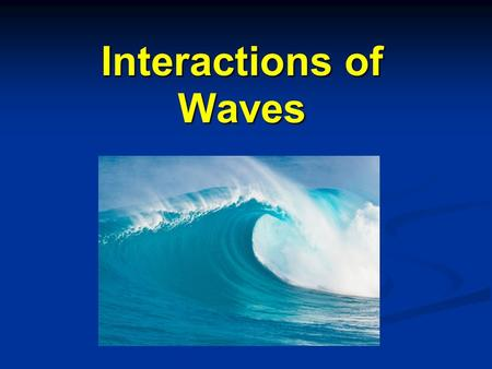 Interactions of Waves. Reflection Reflection – when a wave hits an object and bounces off of it. Reflection – when a wave hits an object and bounces off.