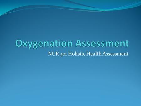NUR 301 Holistic Health Assessment. Review of the Perfusion Assessment The nurse hears a heart murmur on a client and wants to grade this soft but very.