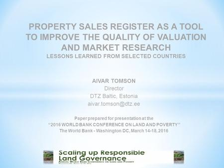 PROPERTY SALES REGISTER AS A TOOL TO IMPROVE THE QUALITY OF VALUATION AND MARKET RESEARCH LESSONS LEARNED FROM SELECTED COUNTRIES AIVAR TOMSON Director.