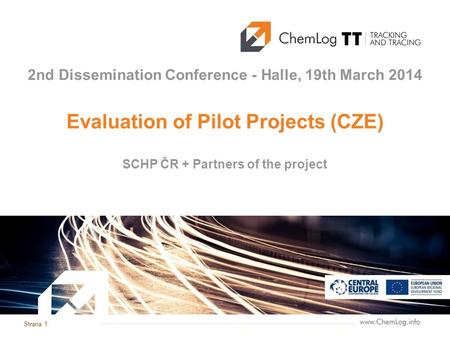 Strana 1 Evaluation of Pilot Projects (CZE) 2nd Dissemination Conference - Halle, 19th March 2014 SCHP ČR + Partners of the project.