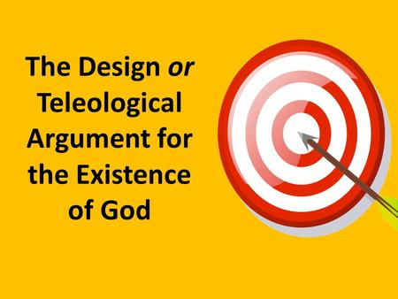 teleological argument ao1 Ao1 focusses on knowledge and understanding the teleological argument from aquinas and paley challenges from hume religious studies a2 level: revision guide.