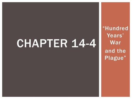 """Hundred Years' War and the Plague"" CHAPTER 14-4."