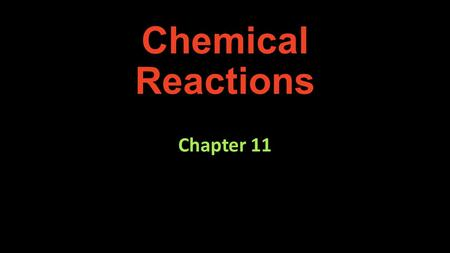 Chemical Reactions Chapter 11. Introduction On May 6, 1937, the huge airship Hindenburg erupted into a fireball. Within a short time, 210,000 cubic meters.