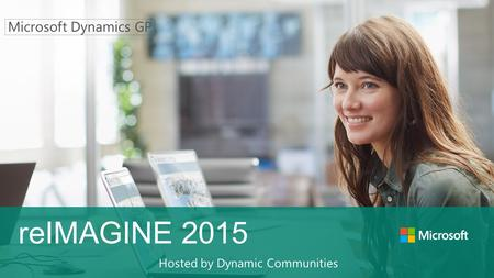 Hosted by Dynamic Communities reIMAGINE 2015. Who's here? Welcome What's the agenda?