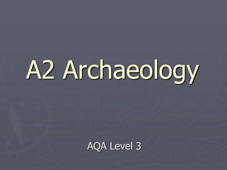 A2 Archaeology AQA Level 3. Intensification Intensification ► Intensification  Any strategy which re-organises activity to increase production.  E.g.