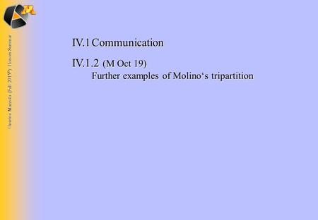 Guerino Mazzola (Fall 2015 © ): Honors Seminar IV.1Communication IV.1.2 (M Oct 19) Further examples of Molino's tripartition.