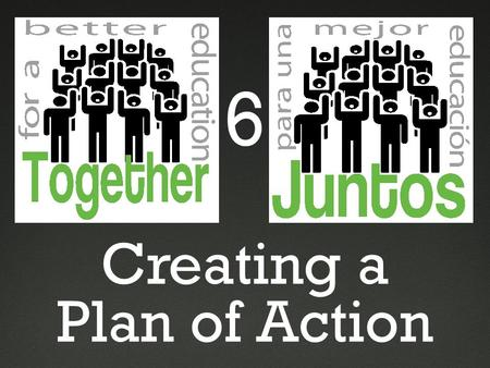 "Creating a Plan of Action 6. Tell us what you remember about our last session: ""Applying for College and More"""