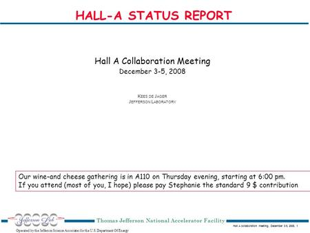 Hall A collaboration meeting, December 3-5, 2008, 1 Operated by the Jefferson Science Associates for the U.S. Department Of Energy Thomas Jefferson National.