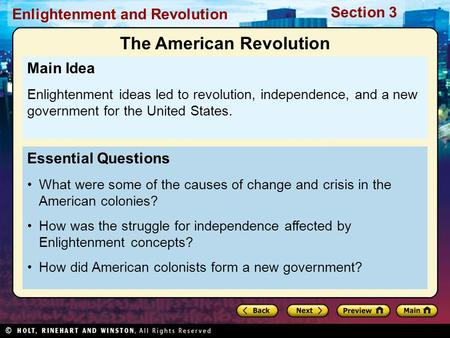 Section 3 Enlightenment and Revolution Essential Questions What were some of the causes of change and crisis in the American colonies? How was the struggle.