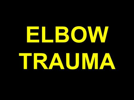 ELBOW TRAUMA. RADIAL HEAD FRACTURES MASON CLASSIFICATION.