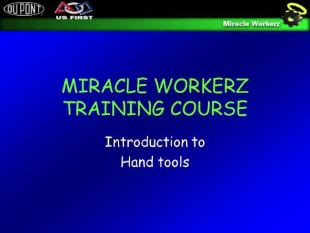 MIRACLE WORKERZ TRAINING COURSE Introduction to Hand tools.