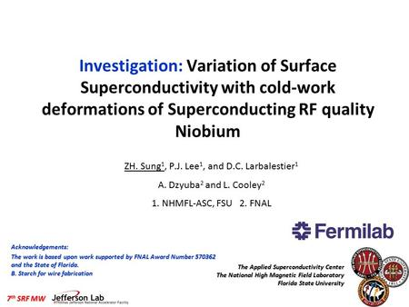 The Applied Superconductivity Center The National High Magnetic Field Laboratory Florida State University 7 th SRF MW Investigation: Variation of Surface.