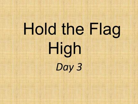 Hold the Flag High Day 3. Why is honesty important?