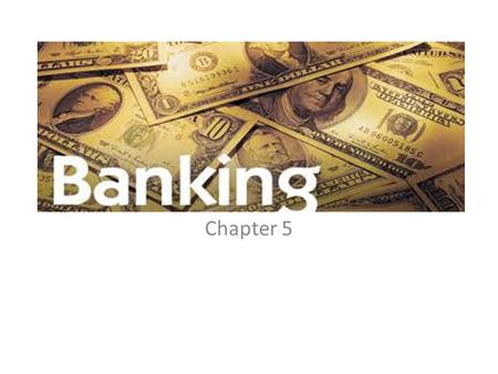 Chapter 5. Financial Services Borrowing Short Term Regular Savings Money Market Accounts Long Term Certificates of Deposit U.S. Savings Bonds Investment.
