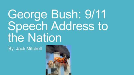 George Bush: 9/11 Speech Address to the Nation