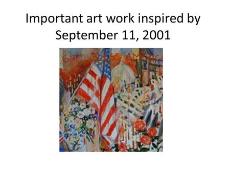 Important art work inspired by September 11, 2001.