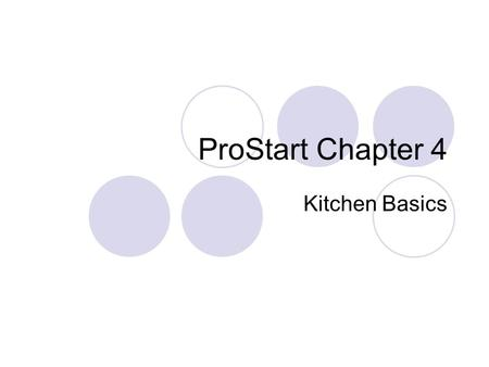 ProStart Chapter 4 Kitchen Basics. Combination Cooking A combination of both dry-heat and moist- heat cooking methods.